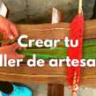 Crear tu taller de artesania